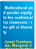 Multicultural and gender equity in the mathematics classroom : the gift of diversity