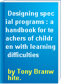 Designing special programs : a handbook for teachers of children with learning difficulties