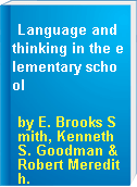 Language and thinking in the elementary school