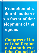 Promotion of cultural tourism as a factor of development of the regions