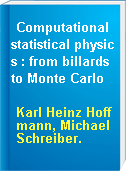 Computational statistical physics : from billards to Monte Carlo