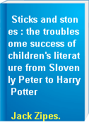 Sticks and stones : the troublesome success of children