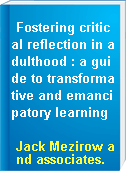 Fostering critical reflection in adulthood : a guide to transformative and emancipatory learning