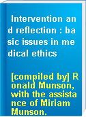 Intervention and reflection : basic issues in medical ethics