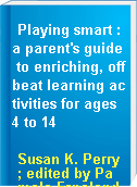 Playing smart : a parent