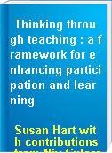 Thinking through teaching : a framework for enhancing participation and learning