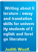 Writing about literature : essay and translation skills for university students of English and foreign literature