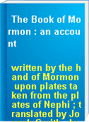 The Book of Mormon : an account