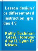 Lesson design for differentiated instruction, grades 4-9