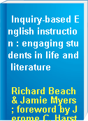 Inquiry-based English instruction : engaging students in life and literature