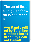 The art of fiction : a guide for writers and readers