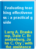 Evaluating teaching effectiveness : a practical guide