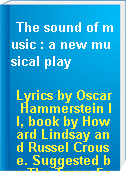 The sound of music : a new musical play