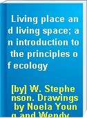 Living place and living space; an introduction to the principles of ecology
