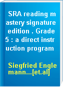 SRA reading mastery signature edition . Grade 5 : a direct instruction program
