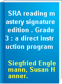 SRA reading mastery signature edition . Grade 3 : a direct instruction program