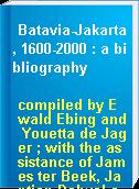 Batavia-Jakarta, 1600-2000 : a bibliography