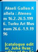 Akseli Gallen-Kallela : Ateneum 16.2.-26.5.1996, Turku Art Museum 26.6.-1.9.1996