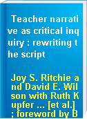 Teacher narrative as critical inquiry : rewriting the script