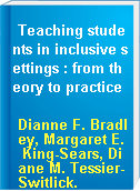 Teaching students in inclusive settings : from theory to practice
