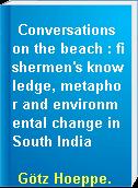 Conversations on the beach : fishermen