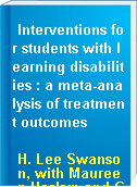 Interventions for students with learning disabilities : a meta-analysis of treatment outcomes