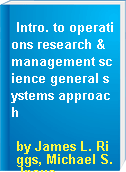 Intro. to operations research & management science general systems approach
