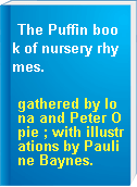 The Puffin book of nursery rhymes.