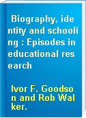 Biography, identity and schooling : Episodes in educational research