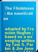 The Flintstones : the novelization