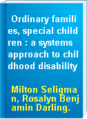 Ordinary families, special children : a systems approach to childhood disability