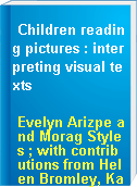 Children reading pictures : interpreting visual texts