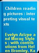 Children reading pictures : interpreting visual texts