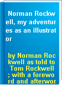 Norman Rockwell, my adventures as an illustrator