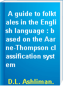 A guide to folktales in the English language : based on the Aarne-Thompson classification system