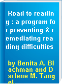 Road to reading : a program for preventing & remediating reading difficulties