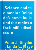 Science and the media : Delgado