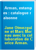 Arman, estampes : catalogue raisonne