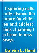 Exploring culturally diverse literature for children and adolescents : learning to listen in new ways