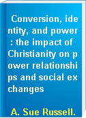 Conversion, identity, and power : the impact of Christianity on power relationships and social exchanges