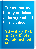 Contemporary literary criticism : literary and cultural studies