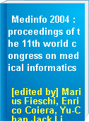 Medinfo 2004 : proceedings of the 11th world congress on medical informatics