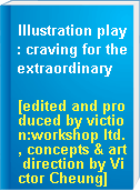 Illustration play : craving for the extraordinary