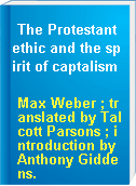 The Protestant ethic and the spirit of captalism