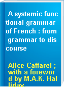 A systemic functional grammar of French : from grammar to discourse