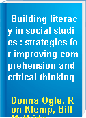 Building literacy in social studies : strategies for improving comprehension and critical thinking