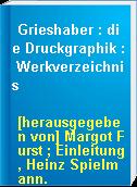 Grieshaber : die Druckgraphik : Werkverzeichnis
