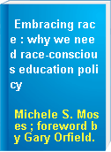 Embracing race : why we need race-conscious education policy