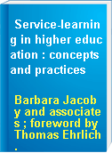 Service-learning in higher education : concepts and practices