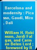 Barcelona and modernity : Picasso, Gaudi, Miro, Dali